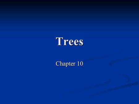 Trees Chapter 10. CS 308 2Chapter 10 -- Trees Preview: Preview: The data organizations presented in previous chapters are linear, in that items are one.