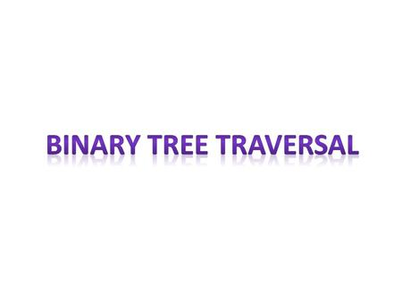 Traversing a tree means visiting each node in a specified order. There are different ways to traverse a tree. Tree Traversing Depth first search Pre-orderIn-orderPost-order.