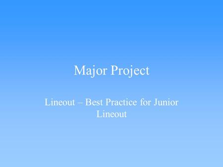 Major Project Lineout – Best Practice for Junior Lineout.