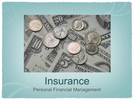 Insurance Personal Financial Management. Insurance and Risk Management Introduction Activity: With a partner. Read p. 501 Explore Insurance Options. 1.