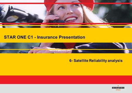 6- Satellite Reliability analysis STAR ONE C1 - Insurance Presentation.