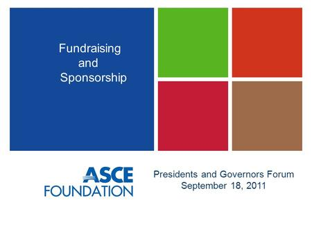 Presidents and Governors Forum September 18, 2011 Fundraising and Sponsorship.