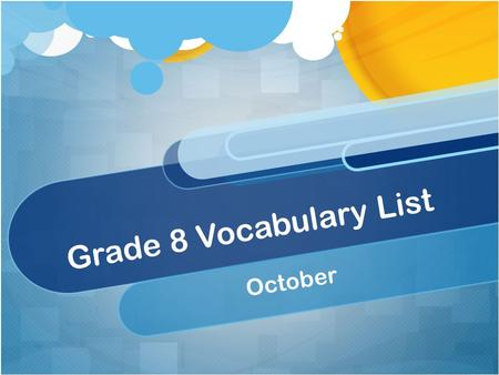 Grade 8 Vocabulary List October. Image Part of Speech: noun Definition: a. a physical likeness or representation of a person, animal, or thing, photographed,
