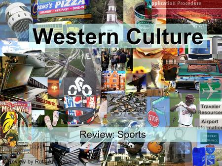 Review by Ruth Anderson Western Culture Review: Sports.