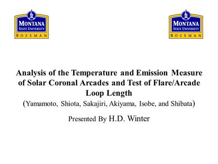 Analysis of the Temperature and Emission Measure of Solar Coronal Arcades and Test of Flare/Arcade Loop Length ( Yamamoto, Shiota, Sakajiri, Akiyama, Isobe,