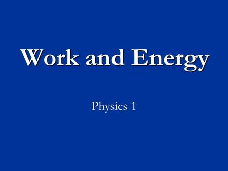 Work and Energy Physics 1. The Purpose of a Force  The application of a force on an object is done with the goal of changing the motion of the object.