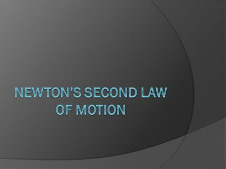 Evidence for Newton's Second Law of Motion  Investigate Recap What happened as you kept pushing the different balls? How did the a change in force affect.