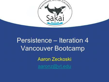 Persistence – Iteration 4 Vancouver Bootcamp Aaron Zeckoski