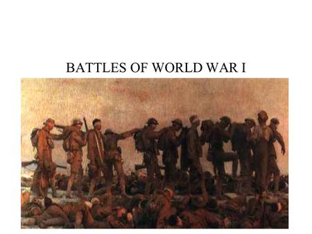 BATTLES OF WORLD WAR I.