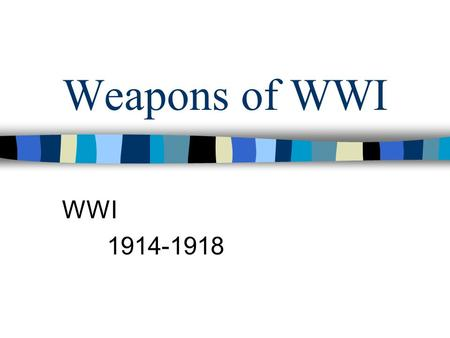 Weapons of WWI WWI 1914-1918. Weapons of War: Bayonets BAYONET.