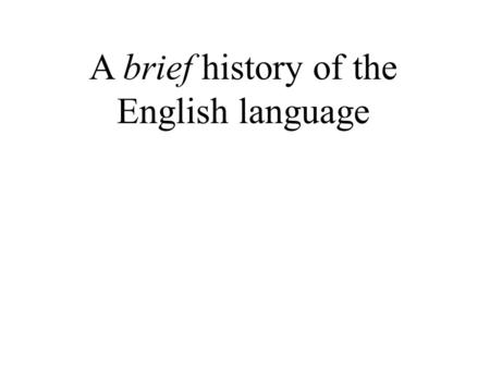 A brief history of the English language. The history of the English language has traditionally been divided into three main periods: Old English (450-1100.