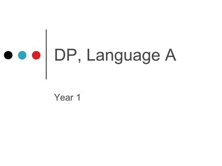 DP, Language A Year 1. AIMS introduce students to a range of texts from different periods, styles, and genres. develop in students the ability to engage.