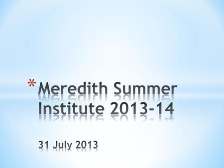 Meredith Summer Institute July 2013