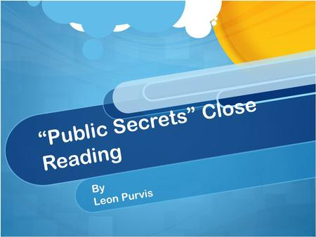 """Public Secrets"" Close Reading By Leon Purvis. Content Stated in the New Media Artifact itself, it said, ""Public Secrets is an interactive testimonial."