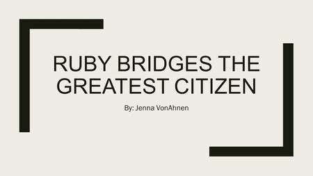 Ruby bridges the greatest citizen