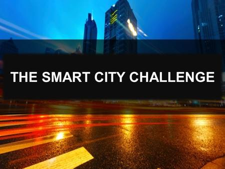 1 U.S. Department of Transportation THE SMART CITY CHALLENGE.