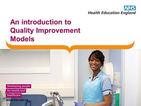 An introduction to Quality Improvement Models. Learning Outcomes Learning about Model for Improvement Understanding and using Driver Diagrams Understanding.