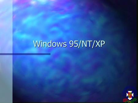 Windows 95/NT/XP. What is Windows 95/NT/XP n A program that sets up an environment for you to work in on your computer, based on colorful pictures (icons)