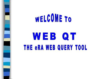 Web QT Today Runs against the Online Transaction Processing (OLTP) Production Database Uses J2EE Architecture Designed to provide operational support.