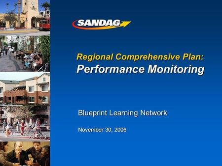 Regional Comprehensive Plan: Performance Monitoring Blueprint Learning Network November 30, 2006.