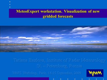 MeteoExpert workstation.Visualization of new gridded forecasts MeteoExpert workstation. Visualization of new gridded forecasts.