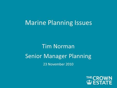Marine Planning Issues Tim Norman Senior Manager Planning 23 November 2010.