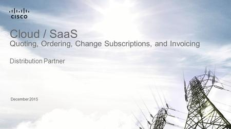 Cloud / SaaS Quoting, Ordering, Change Subscriptions, and Invoicing