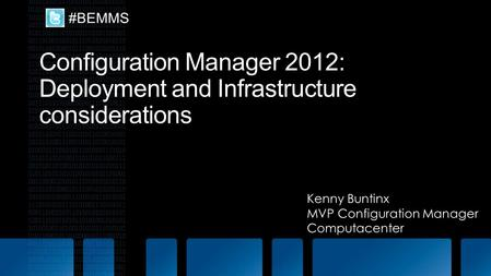 Microsoft Practice Computacenter Configuration Manager MVP since July 2009 Co-Founder of the System Center User Group