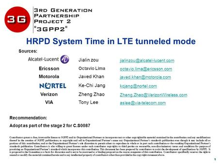 1 HRPD System Time in LTE tunneled mode Contributors grants a free, irrevocable license to 3GPP2 and its Organizational Partners to incorporate text or.