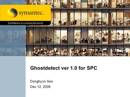 Shared Engineering Services APJ Ghostdetect ver 1.0 for SPC Donghyun Seo Dec 12, 2008.