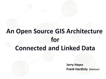 An Open Source GIS Architecture Connected and Linked Data