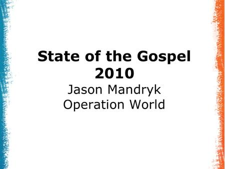 State of the Gospel 2010 Jason Mandryk Operation World.