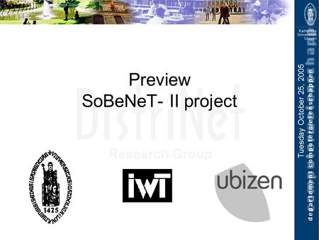 Tuesday October 25, 2005 Preview SoBeNeT- II project.