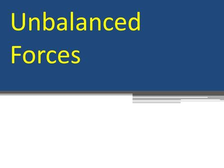Unbalanced Forces. Topic Overview A force is a push or a pull applied to an object. A net Force (F net ) is the sum of all the forces on an object (direction.