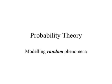 Probability Theory Modelling random phenomena. Permutations the number of ways that you can order n objects is: n! = n(n-1)(n-2)(n-3)…(3)(2)(1) Definition: