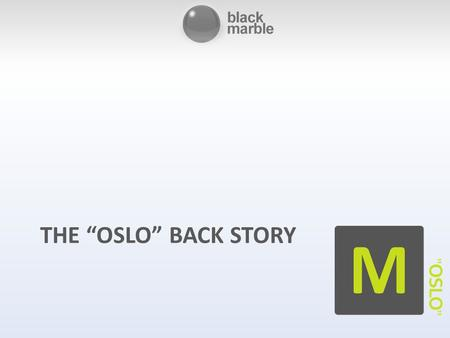 "THE ""OSLO"" BACK STORY. A LAP AROUND ""OSLO"""