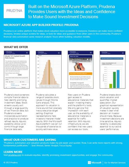 Built on the Microsoft Azure Platform, Prudena Provides Users with the Ideas and Confidence to Make Sound Investment Decisions MICROSOFT AZURE APP BUILDER.