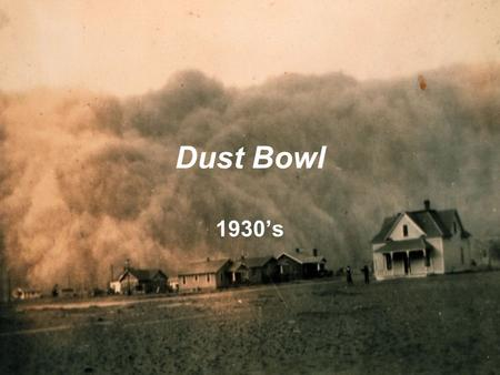 Dust Bowl 1930's. The Promise Land When pioneers migrated west in the middle of the 19 th century they found promising land in the Midwest They found.