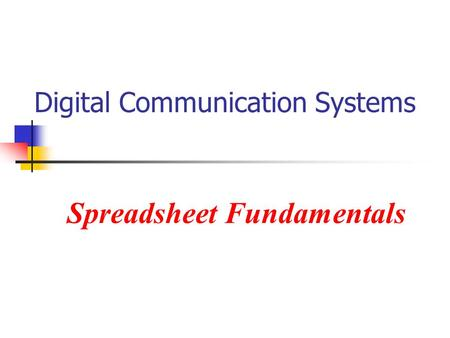 Digital Communication Systems Spreadsheet Fundamentals.