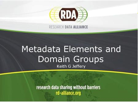 1 Metadata Elements and Domain Groups - Keith G Jeffery.