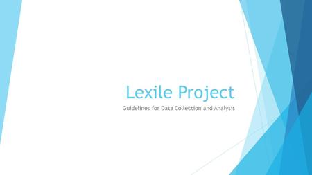 Lexile Project Guidelines for Data Collection and Analysis.