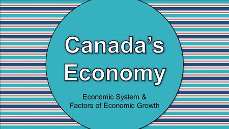 Economic System & Factors of Economic Growth. Standards SS6E1 The student will analyze different economic systems. a. Compare how traditional, command,