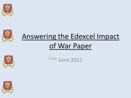 Answering the Edexcel Impact of War Paper 7thth June 2011.