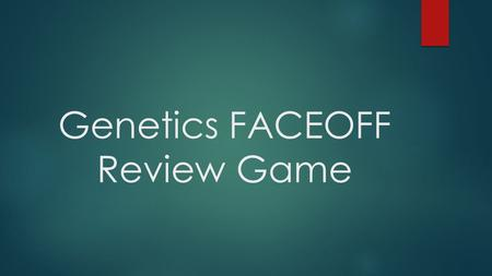 Genetics FACEOFF Review Game. Who suggested that traits passed through pangenes (alterations made to self passed to offspring)?  Hippocrates.