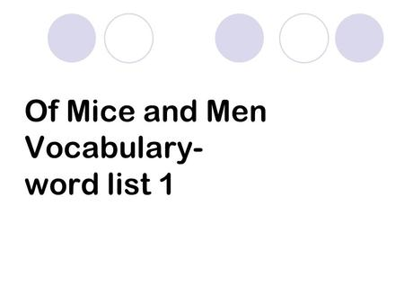 Of Mice and Men Vocabulary- word list 1