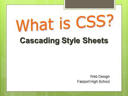 Cascading Style Sheets Web Design Fairport High School.