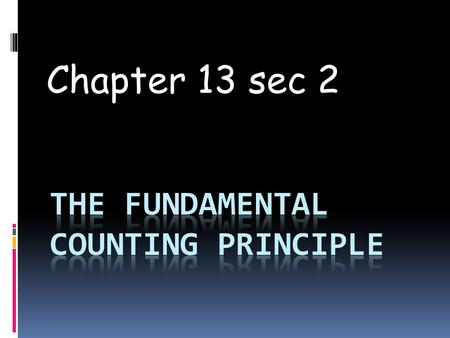 Chapter 13 sec 2.  Form your groups, Please. What is the FCP?  Definition: b  If we want to perform a series of tasks and the first task can be done.