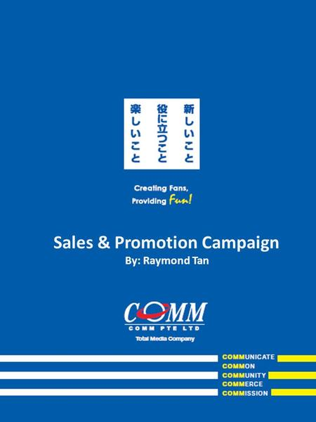 Sales & Promotion Campaign By: Raymond Tan. Problems Question - How to prevent losing client to competitor - How to save sales cycle time - How to effectively.