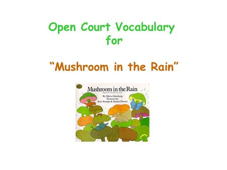 "Open Court Vocabulary for ""Mushroom in the Rain"""