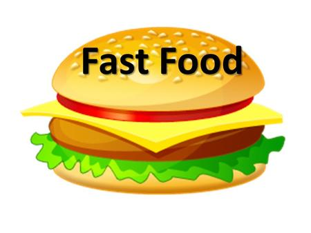 Fast Food. This is meat. This is a cow. This is a hamburger.